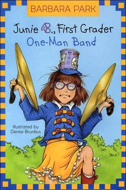 Junie B., First Grader: One-Man Band (Junie B. Jones Series #22)