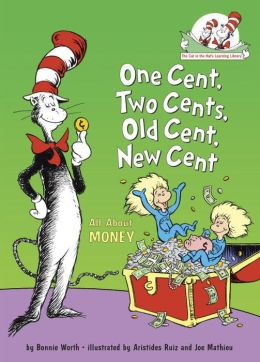 One Cent, Two Cents, Old Cent, New Cent: All about Money (Cat in the Hat's Learning Library Series)