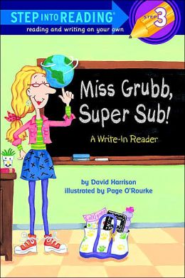 Miss Grubb, Super Sub!: A Write-In Reader