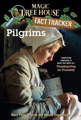 Magic Tree House Fact Tracker #13: Pilgrims: A Nonfiction Companion to Magic Tree House #27: Thanksgiving on Thursday