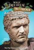 Book Cover Image. Title: Magic Tree House Fact Tracker #14:  Ancient Rome and Pompeii: A Nonfiction Companion to Magic Tree House #13: Vacation Under the Volcano, Author: Mary Pope Osborne