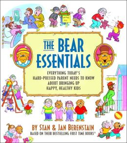 The Bear Essentials: Everything You Need to Know About Raising Happy, Healthy Kids