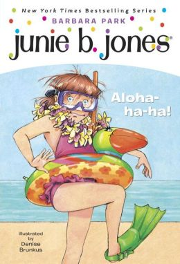 Junie B., First Grader: Aloha-ha-ha! (Junie B. Jones Series #26)