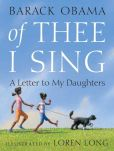 Book Cover Image. Title: Of Thee I Sing:  A Letter to My Daughters, Author: Barack Obama
