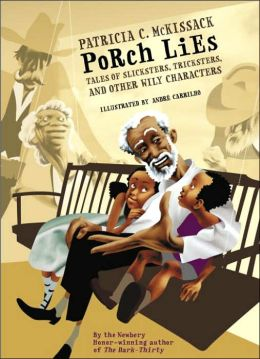 Porch Lies: Tales of Slicksters, Tricksters, and Other Wily Characters