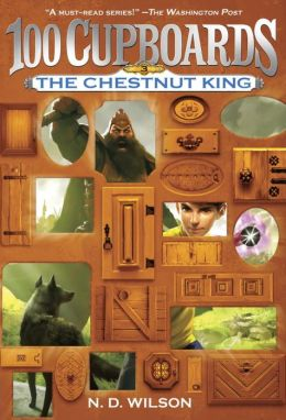 The Chestnut King (100 Cupboards Series #3)