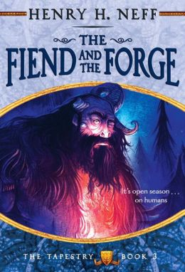 The Fiend and the Forge (The Tapestry Series #3)