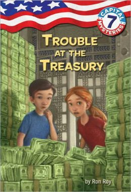 Trouble at the Treasury (Capital Mysteries Series #7)