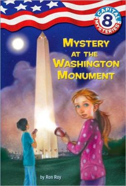 Mystery at the Washington Monument (Capital Mysteries Series #8)