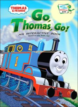 Go, Thomas Go! (Thomas the Tank Engine and Friends Series)