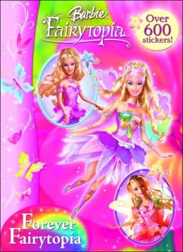 Forever Fairytopia (Barbie Series)
