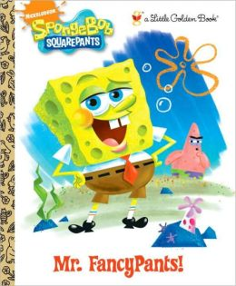 Mr. FancyPants! (SpongeBob SquarePants Series)