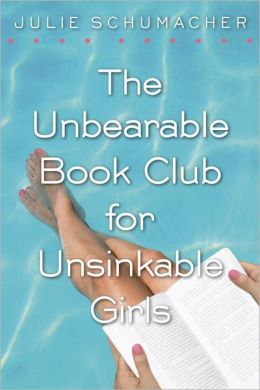 The Unbearable Book Club for Unsinkable Girls Julie Schumacher
