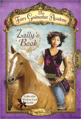 Zally's Book (The Fairy Godmother Academy Series #3)