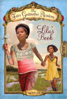 Lilu's Book (Fairy Godmother Academy Series #4)