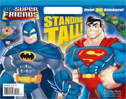 Standing Tall! (DC Super Friends)