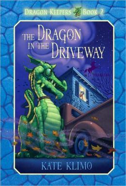 The Dragon in the Driveway (Dragon Keepers Series #2)