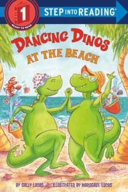 Dancing Dinos at the Beach (Step into Reading Book Series: A Step 1 Book)