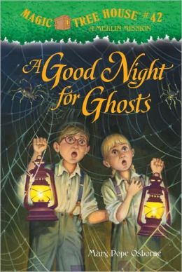 A Good Night for Ghosts (Magic Tree House Series #42)