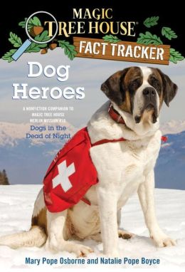 Magic Tree House Fact Tracker #24: Dog Heroes: A Nonfiction Companion to Magic Tree House #46: Dogs in the Dead of Night