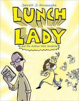 Lunch Lady and the Author Visit Vendetta (Lunch Lady Series #3)
