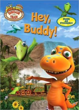 Hey, Buddy! (Dinosaur Train Series)