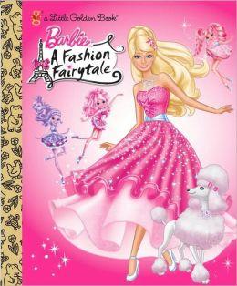 Barbie: A Fashion Fairytale Little Golden Book