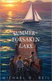 Book Cover Image. Title: Summer at Forsaken Lake, Author: Michael D. Beil