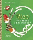Book Cover Image. Title: Rico the Brave Sock Monkey, Author: Fione Rempt