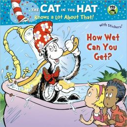 How Wet Can You Get? (The Cat in the Hat Knows a Lot About That)