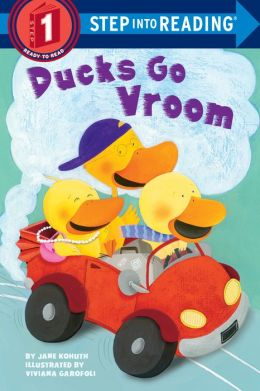 Ducks Go Vroom (Step into Reading Book Series: A Step 1 Book)