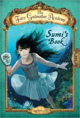 Sumi's Book (Fairy Godmother Academy Series #5)
