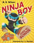 Book Cover Image. Title: Ninja Boy Goes to School, Author: N. D. Wilson