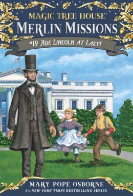 Abe Lincoln at Last! (Magic Tree House Series #47)