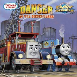 Danger at the Dieselworks (Thomas and Friends)
