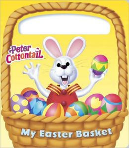 My Easter Basket (Peter Cottontail)