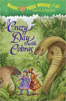 A Crazy Day with Cobras (Magic Tree House Series #45)