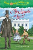 Book Cover Image. Title: Abe Lincoln at Last! (Magic Tree House Series #47), Author: Mary Pope Osborne