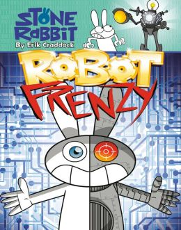 Robot Frenzy (Stone Rabbit Series #8)
