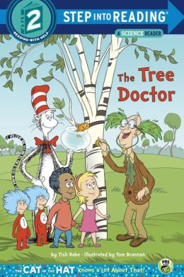 The Tree Doctor (The Cat in the Hat Knows a Lot About That Series)