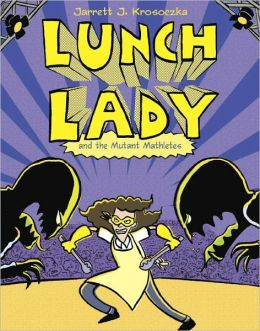 Lunch Lady and the Mutant Mathletes (Lunch Lady Series #7)