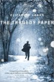 Book Cover Image. Title: The Tragedy Paper, Author: Elizabeth LaBan
