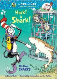 Book Cover Image. Title: Hark! A Shark!:  All About Sharks (Cat in the Hat's Learning Library Series), Author: Bonnie Worth