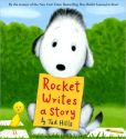 Book Cover Image. Title: Rocket Writes a Story, Author: Tad Hills