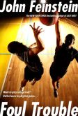 Book Cover Image. Title: Foul Trouble, Author: John Feinstein