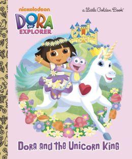 Dora and the Unicorn King (Dora the Explorer)