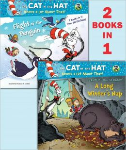 A Long Winter's Nap/Flight of the Penguin (The Cat in the Hat Knows a Lot About That Series)