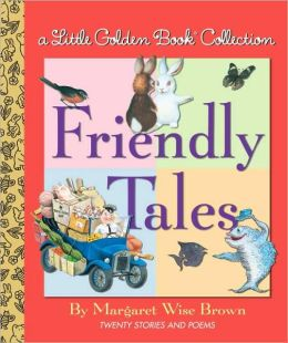 Friendly Tales: Little Golden Book Collection
