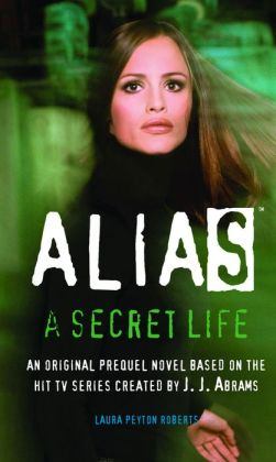 Alias: A Secret Life (Prequel Series #2)