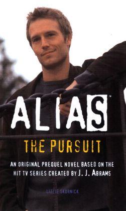 Alias: The Pursuit (Prequel Series #5)